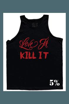 Tank Top Love It Kill It